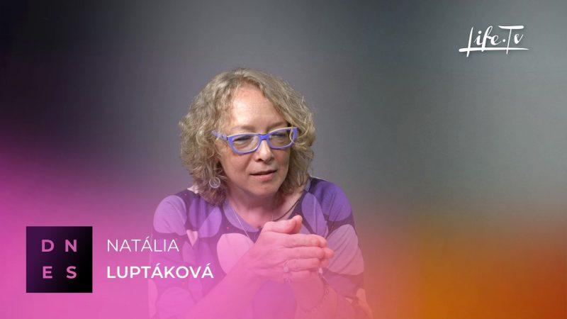 DNES: Natália Luptáková